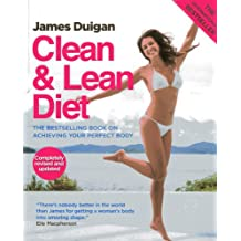 Clean & Lean Diet: The International Bestselling Book on Achieving Your Perfect Body