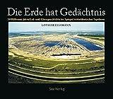 Die Erde hat Gedächtnis: 50 Millionen Jahre mitteleuropäische Erd- und Klimageschichte - Lothar Eißmann