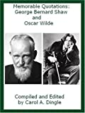 Memorable Quotations: George Bernard Shaw and Oscar Wilde