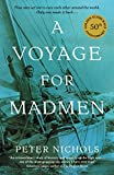 A Voyage For Madmen: Nine men set out to race each other around the world. Only one m...