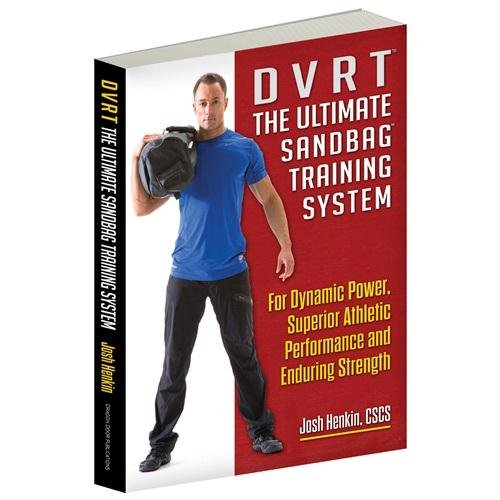 DVRT, The Ultimate Sandbag Training System by Josh Henkin