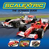 Scalextric: The Ultimate Guide