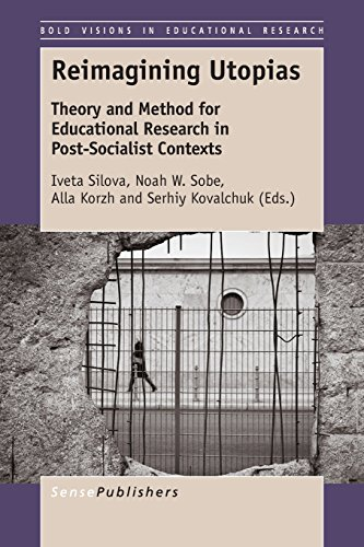 reimagining-utopias-theory-and-method-for-educational-research-in-post-socialist-contexts