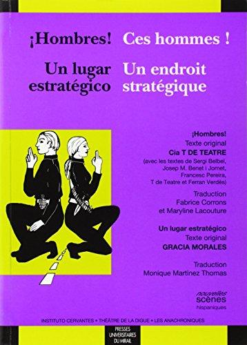 Ces hommes ! / Hombres ! : Un endroit stratégique / Un lugar estratégico, Edition bilingue français-espagnol
