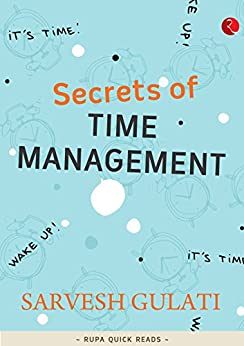 Secrets of Time Management (Rupa Quick Reads) by [Gulati, Sarvesh]