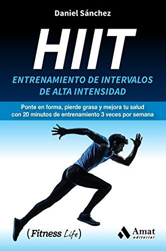 Hiit: Entrenamiento de intervalos de alta intensidad por Daniel Sánchez Sáez