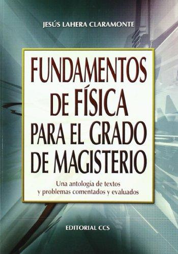 Descargar Libro Fundamentos de fisica para el grado de magisterio: Una antología de textos  y problemas comentados y evaluados (Campus) de Jesús Lahera Claramonte