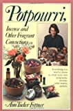 Potpourri, Incense, and Other Fragrant Concoctions by Ann Tucker Fettner (1977-01-08)