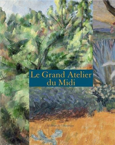 Le Grand Atelier du Midi : L'album de l'exposition