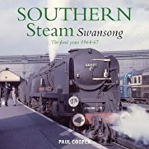 Southern Steam Swansong: The Final Years 1964-67