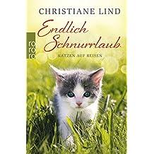 Endlich Schnurrlaub: Geschichten von Katzen auf Reisen