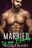 Married to My Enemy: An Enemies to Lovers Romance