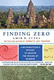 Finding Zero: A Mathematician's Odyssey to Uncover the Origins of Numbers by Amir D. Aczel (2016-02-02)