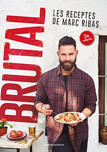 Brutal. Les Receptes De Marc Ribas (Sensacions) por Marc Ribas Beltran