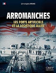 Arromanches, les ports artificiels et la logistique alliée