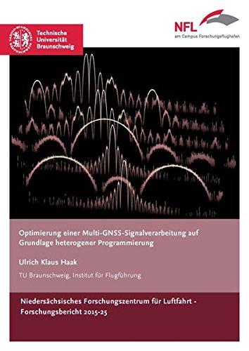 Optimierung einer Multi-GNSS-Signalverarbeitung auf Grundlage heterogener Programmierung (NFL-Forschungsberichte)
