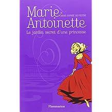 Marie-Antoinette : Le jardin secret d'une princesse