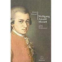 Wolfgang Amadé Mozart: Leben, Musik, Werkbestand