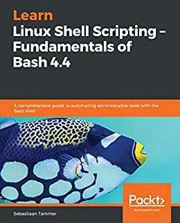 Learn Linux Shell Scripting – Fundamentals of Bash 4 4: A
