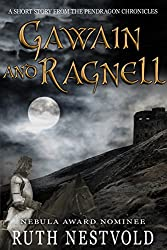 Gawain and Ragnell: A Pendragon Chronicles Short Story (The Pendragon Chronicles Book 3)