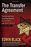 The Transfer Agreement: The Dramatic Story of the Pact Between the Third Reich and Jewish Palestine 25th Anniversary Edi