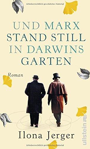 Buchseite und Rezensionen zu 'Und Marx stand still in Darwins Garten: Roman' von Ilona Jerger