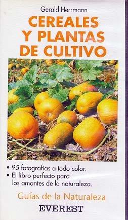 Cereales y plantas de cultivo (Guías de la naturaleza de bolsillo) por Herrmann  Gerald