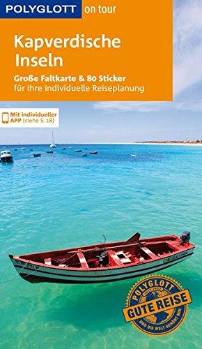 POLYGLOTT on tour Reiseführer Kapverdische Inseln: Mit großer Faltkarte, 80 Stickern und individueller App