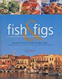 Fish and Figs: The World's Healthiest Recipes from the Island of Crete by Jacques Fricker (2003-07-15)