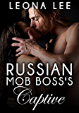 Russian Mob Boss's Captive (Mikail Crime Family Book 1)