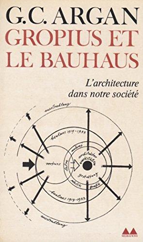 Walter Gropius et le Bauhaus (Bibliothque Mdiations)