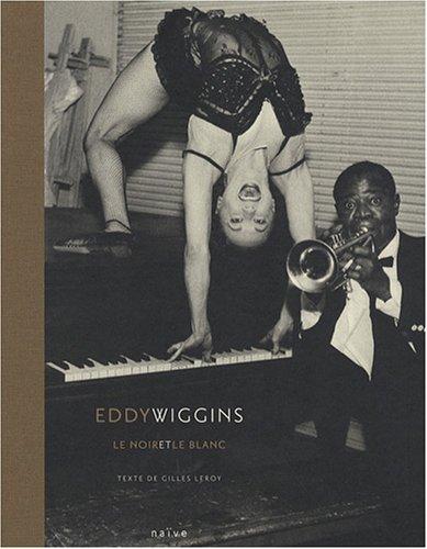 Eddy Wiggins : Le noir et le blanc par Gilles Leroy, Didier Arthaud