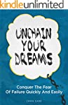 Unchain Your Dreams: Conquer The Fear...