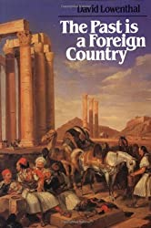 The Past is a Foreign Country by David Lowenthal (1999-01-29)