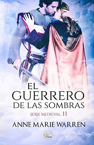 El guerrero de las sombras (Serie Medieval nº 2)
