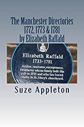 The Manchester Directories 1772, 1773 & 1781 by Elizabeth Raffald: with an introduction by Suze Appleton