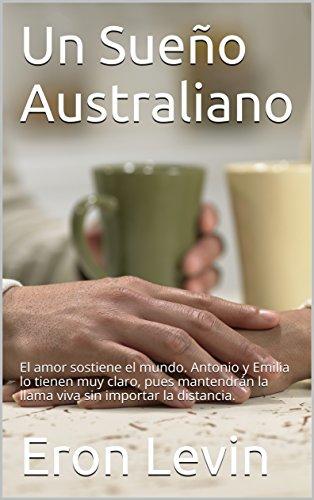 Un Sueño Australiano: El amor sostiene el mundo. Antonio y Emilia lo tienen muy claro, pues mantendrán la llama viva sin importar la distancia.