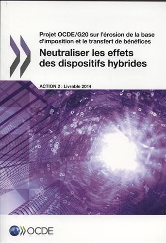 Projet Ocde/G20 sur l'érosion de la base d'imposition et le transfert de bénéfices Neutraliser les effets des dispositifs hybrides
