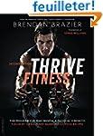 Thrive Fitness: The Program for Peak...