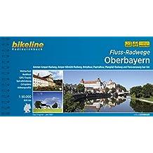Fluss-Radwege Oberbayern: Ammer-Amper-Radweg, Amper-Altmühl-Radweg, Ilmtal-Radweg, Paartal-Tour, Mangfall-Radweg und Panoramaweg Isar-Inn, 600 km (Bikeline Radtourenbücher)