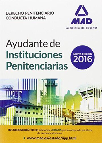 Ayudantes de instituciones penitenciarias. Derecho Penitenciario. Conducta humana