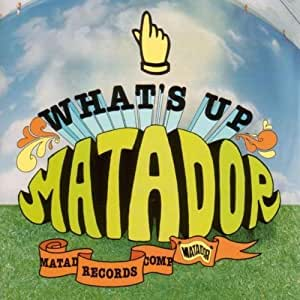 What's Up Matador by Various Artists (2013-05-03)