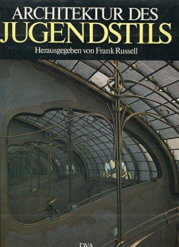 Architektur des Jugendstils. Die Überwindung des Historismus in Europa und Nordamerika