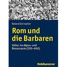 Rom und die Barbaren: Völker im Alpen- und Donauraum (300-600) (Urban-Taschenbucher)