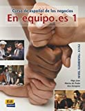 En equipo.es 1 - Libro del Alumno: Student Book: Libro Del Alumno 1