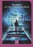 Trastorno de estrés postraumático: Modelo cognitivo-conductual