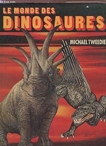 Le monde des dinosaures. par TWEEDIE Michael