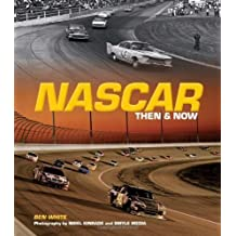 NASCAR Then and Now by Ben White (Aug 2 2010)