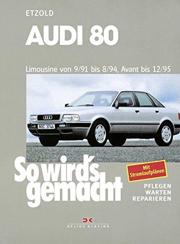Preisvergleich Produktbild Audi 80 9/91 bis 8/94, Avant bis 12/95: So wird's gemacht - Band 77