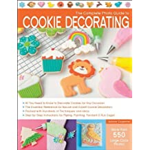 The Complete Photo Guide to Cookie Decorating by Carpenter, Autumn (2013) Paperback